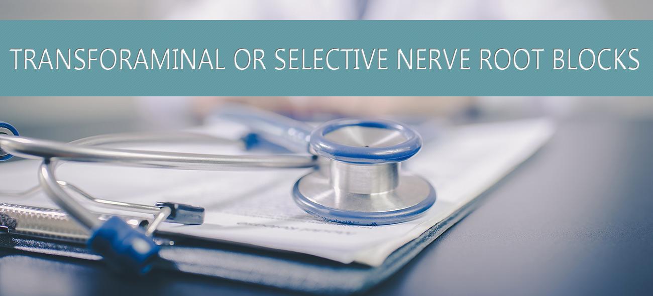 Transforaminal or Selective Nerve Root Blocks – Capitol